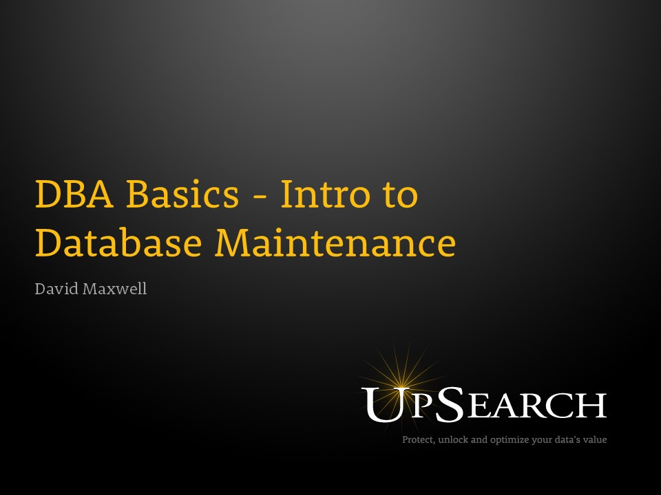 DBA Basics - Intro to Database Maintenance